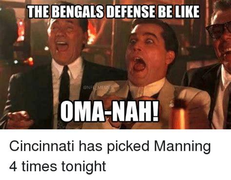 Cincinnati Bengals Memes - the bengals defense belike meme oma nah cincinnati has picked manning 4 times tonight meme on