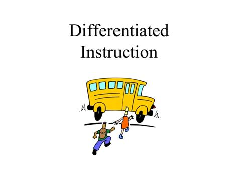 Differentiated instructions