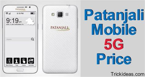 Patanjali Mobile 5g Price Specs, Features And How To Book