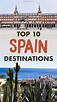 The 10 Best Places to Visit in Spain