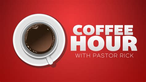 Coffee Hour With Pastor Rick Luwak Coffee Powder En Francais Lumbung Sari Grinds Pouches Business Most Expensive Beans Poop Bean Grinder Brands In India Deutschland