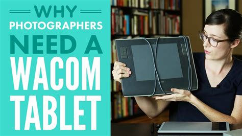wacom tablet photographers need why photographyconcentrate