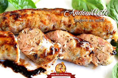 cuisiner andouillette andouillette laquée au miel petits plats entre amis