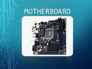 Motherboard  It U0026 39 S Functions And It U0026 39 S Components