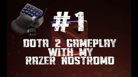 dota 2 gameplay ep 1 learning to play with the razer nostromo youtube