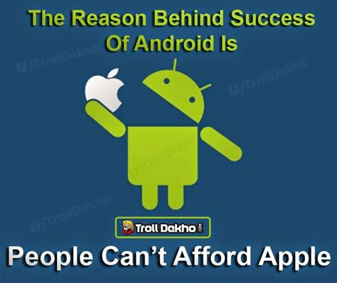 Android Memes - apple and android meme the reason behind success of android is trolldekho com funniest
