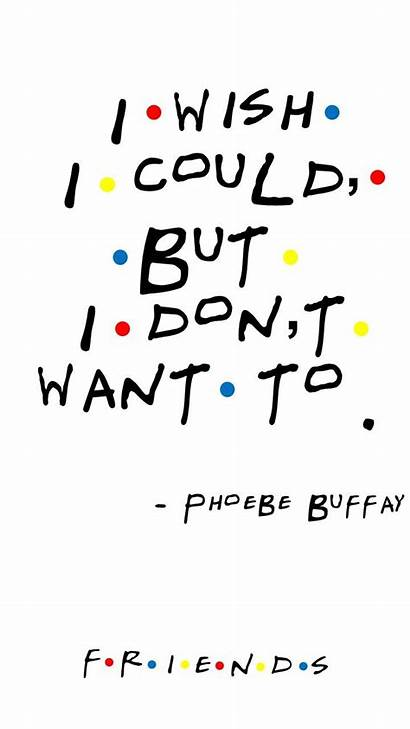 Friends Quotes Funny Phoebe Friend Quote Buffay