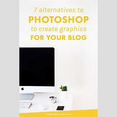 7 Great Alternatives To Photoshop To Create Graphics For Your Blog  Adobe Photoshop, Creative