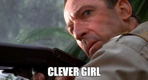 Clever Girl Meme - the most interesting man in the world meme imgflip