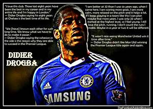 Chelsea Quotes.... Drogba Inspirational Quotes