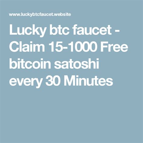 There more bitcoin cloud mining websites are going to be add in this list please visit this page every day to get update or you can subscribe for our newsletter so, whenever i will update this list benefits. Lucky btc faucet - Claim 15-1000 Free bitcoin satoshi every 30 Minutes   Faucet, Free, Indian ...