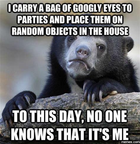 Googly Eyes Meme - i carry a bag of googly eyes memes com