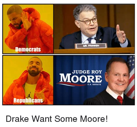 Roy Moore Memes - mr franken democrats judge roy moore us senate republicans drake meme on sizzle