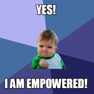 I Am Meme - meme creator yes i am empowered meme generator at memecreator org