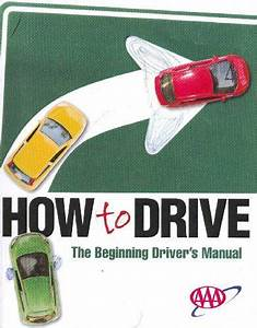 How To Drive  The Beginning Driver U0026 39 S Manual  By Aaa