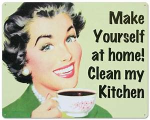 Make Yourself At Home : make yourself at home clean my kitchen tin sign ~ Eleganceandgraceweddings.com Haus und Dekorationen