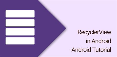 android tutorials android recyclerview tutorial android tutorials hub
