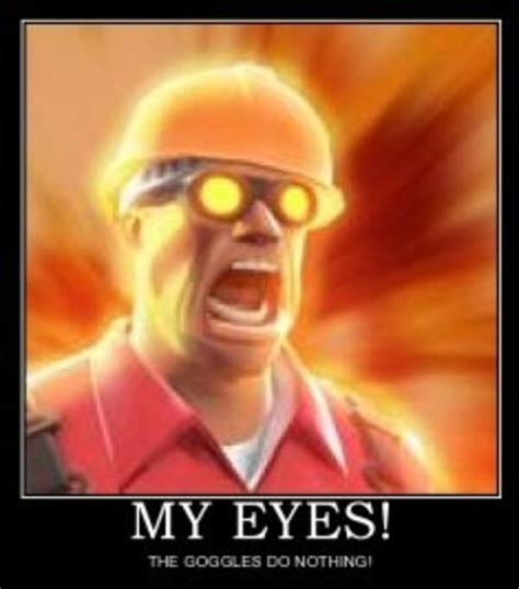 My Eyes Meme - image 149551 the goggles do nothing know your meme