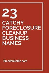 cleaning companies names 23 catchy foreclosure cleanup business names cleaning