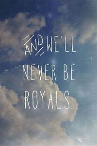 #Lyrics #Lorde #Royals   Music In My Heart   Pinterest