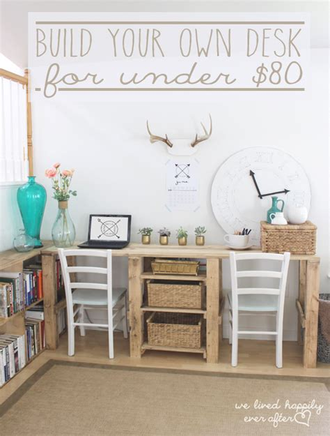 build your own desk plans we lived happily ever after how to build your own desk