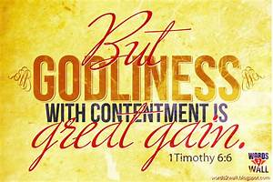 1 Timothy 6:6 - Contentment Wallpaper - Christian ...