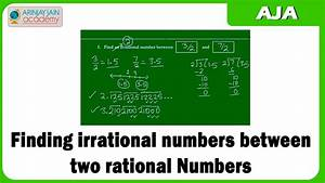 11 Finding Irrational Numbers Between Two Rational Numbers