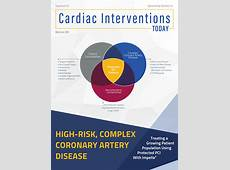 Cardiac Interventions Today A Case of Complex, HighRisk