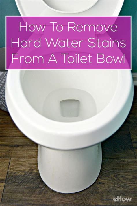 how to clean stained toilet bowl how to remove hard water stains from a toilet bowl