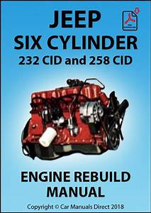 Jeep 232 And 258 Six Cylinder Engine Rebuild Manual