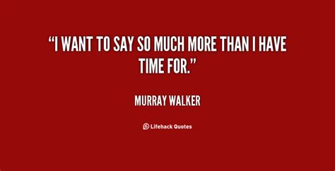 quotes say much murray walker want quotesgram