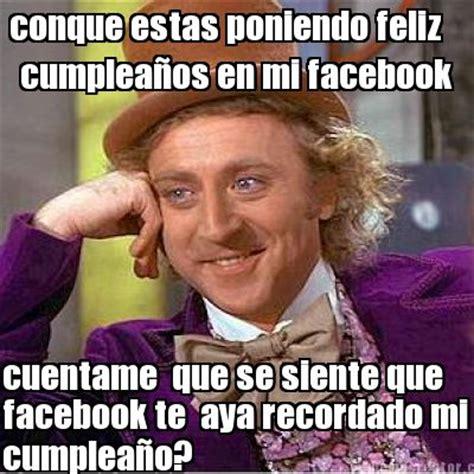 Feliz Cumpleaños Memes - meme creator conque estas poniendo feliz cumplea 241 os en mi facebook cuentame que se siente q