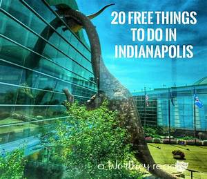 20 Free Things to Do in Indianapolis - This Worthey Life