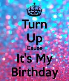Its My Birthday Turn Up