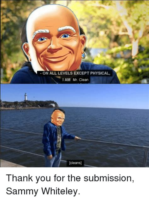 Dank Memes Clean - on all levels except physical iam mr clean cleans thank you for the submission sammy whiteley