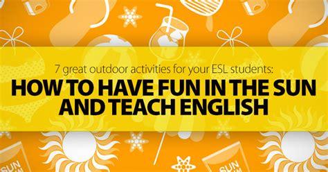 great outdoor activities   esl students