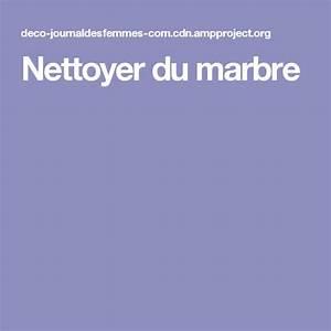Nettoyer Du Marbre : nettoyer du marbre astuces pinterest ~ Melissatoandfro.com Idées de Décoration