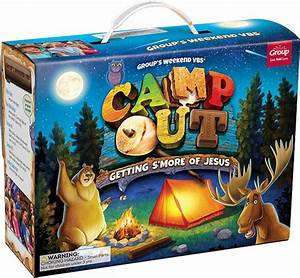 Camp Out Group Weekend Vbs 2017