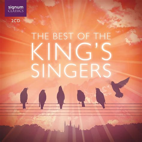the best the best of the king s singers the king s singers