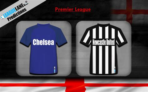 Chelsea vs Newcastle United Predictions Bet Tips & Match ...