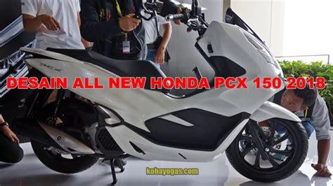 Pcx 2018 Indonesia by Baru Review All New Honda Pcx 150 2018 Indonesia Ulas