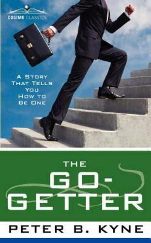 The Go Getter Book Summary by The Go Getter A Story That Tells You How To Be One By