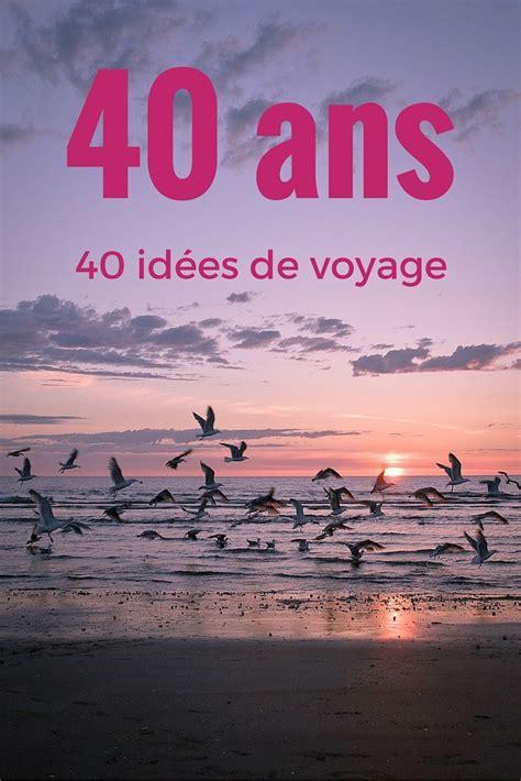week end anniversaire de mariage 40 ans les 25 meilleures id 233 es de la cat 233 gorie anniversaire 40