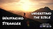 Wayfaring Stranger - Understand The Bible with Pastor ...