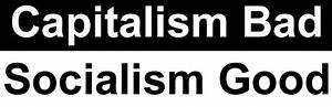 Capitalism Bad / Socialism Good | .Socialism Etc. | Pinterest