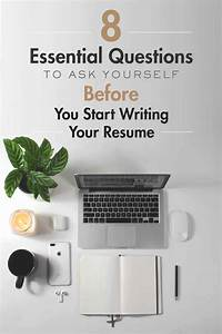 Good Resume Formatting 8 Questions To Ask Yourself Before You Start Writing Your
