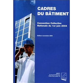 convention collective des cadres du batiment convention collective nationale des cadres du b 226 timent broch 233 minist 232 re des affaires