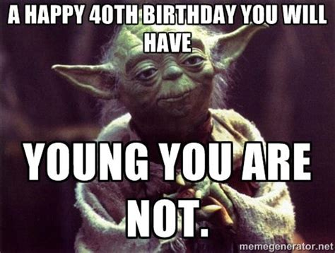 40th Birthday Meme - image result for man s 40th birthday party ideas quotes pinterest