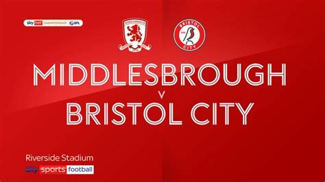 Middlesbrough 1-3 Bristol City: Robins win in front of new ...