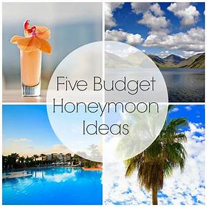 five budget friendly honeymoon ideas With honeymoons on a budget